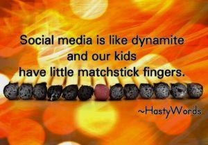 Social Media is like dynamite